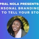 Personal Branding: How to Tell Your Story!