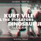 KURT VILE & THE VIOLATORS • DINOSAUR JR • LALA LALA