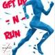 GET UP - N - RUN! RUN!