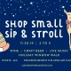 Shop Small Sip and Stroll