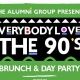 Everybody Loves The 90's Brunch & Day Party - Hip Hop Junkies Edition