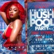 Hush Pool Party 2019 Party 2   Sunday Sept 1st   Labor Day Weekend  Secret...