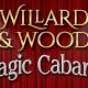 Willard & Wood Magic Cabaret