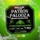PATRON PALOOZA LABORDAY WEEKEND!