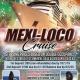 Mexi-Loco Cruise