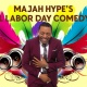 Majah Hype's Annual Labor Day Comedy Show