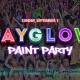 Dayglow Paint Party 2019 Labor Day
