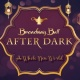 Broadway Ball After Dark