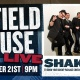 Shake 3X at Field House