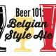 Beer 101: Belgian Style Ale Featuring Barrel of Monks
