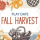 Fall Harvest themed Play Date