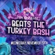 Annual Beats the Turkey Pre-Thanksgiving Day Bash 2019