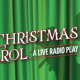 Off Broadway Play: A Christmas Carol: A Live Radio Play