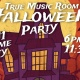 2nd Annual True Music Room Halloween Party featuring MIPS From The Crypt