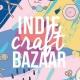 Indie Craft Bazaar: Handmade Festival & Market + DIY!