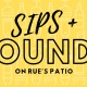 Sips + Sounds on Rue's Patio