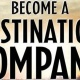 Become a Destination Company®New Orleans, January 15- 16, 2020