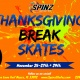 Thanksgiving Break Skates