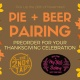 Beer and Pie Pairing - Take To Your Thanksgiving!