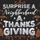4th Annual Surprise a Neighborhood a Thanksgiving