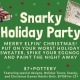 Snarky Holiday Party