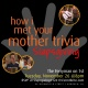 How I Met Your Mother Trivia - Slapsgiving!