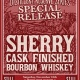 Distillery Reserve Series Release : Sherry Cask Finished Bourbon