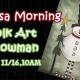 Mimosa Morning-Folk Art Snowman