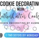 Cookie Decorating Class with MotherCutter Cookies