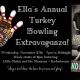 Ella's Annual Turkey Bowling Extravaganza! feat. Little Sheba