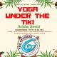 Yoga Under the Tiki Holiday Special