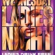 All Ladies Drink Free After 9pm!