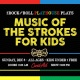The Rock and Roll Playhouse plays Music of the Strokes for Kids