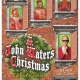 A John Waters Christmas- Filthier & Merrier