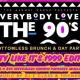 Everybody Loves The 90's Bottomless Brunch & Day Party - Party Like It's 19...