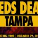 Zeds Dead - NYE Weekend – Tampa, FL