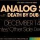 Analog Son w/ Death By Dub, Digg