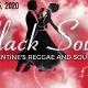 BLACK SOUL, THE VELENTINES REGGAE AND SOUL GALA
