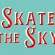 Skate the Sky