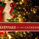 Concert: Christmas at the Cathedral
