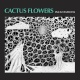 Cactus Flowers In-Store Performance