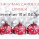 Christmas Carols and Dinner