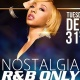 Nostalgia R&B ALL NIGHT // NEW YEARS EVE