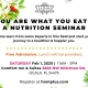 You Are What You Eat- a Nutrition Seminar