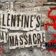 3rd Annual St. Valentines Massacre