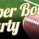 Super Bowl Party and Chili dinner