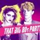 That BIG 80s Party ★ Austin