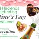 Valentine's Weekend at Grand Hacienda!