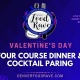VALENTINES DAY FOUR COURSE DINNER & COCKTAIL PARING - CHEF LED