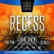 Recess Friday Day Party | A Party Life• A.C.T• King Ent• Kwagi H